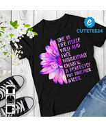 She Life Itself Wild And Free Wonderfully Chaotic A Perfectly Sunflower ... - $21.99+