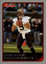 2006 Bowman #47 Drew Brees -New Orleans Saints- - $2.97