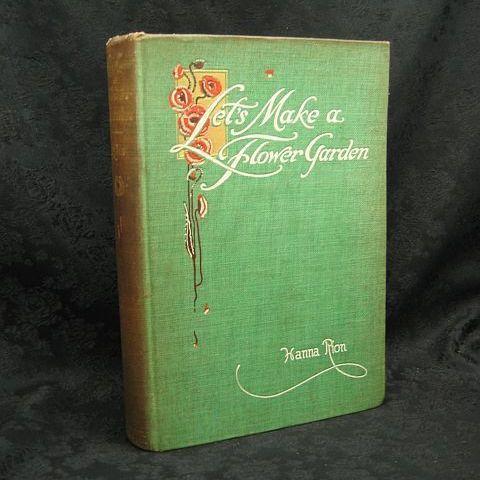 Let's Make a Flower Garden by Hanna Rion 1912 McBride, Nast