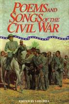 Poems and Songs of the Civil War - [Hardcover] [Jan 01, 1990] Lois Hill, Editor