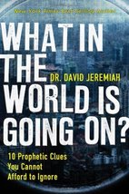 What in the World Is Going On?: 10 Prophetic Clues You Cannot Afford to ... - $7.43