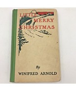 Little Merry Christmas Winifred Arnold 1st Edition 1914 Revell Illustrat... - $99.95