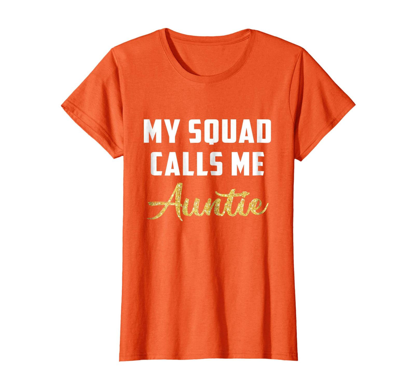 New Shirt -  My squad calls me auntie t-shirt Wowen