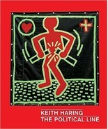 Keith Haring: The Political Line [Paperback] Keith Haring - $25.37