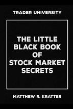The Little Black Book of Stock Market Secrets [Paperback] Kratter, Matth... - $3.95