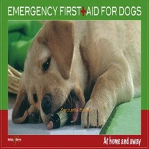 Emergency First Aid for Dogs, At Home and Away : Martin Bucksch : New So... - $9.50