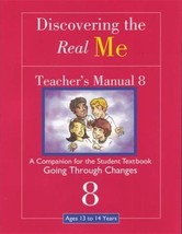 Discovering the Real Me: Teacher s Manual 8: Going Through Changes [Sep ... - $30.39