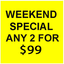 FRI - SUN JUNE 18 -20 FLASH SALE! PICK ANY 2 FOR $99  BEST OFFERS DISCOUNT - $198.00