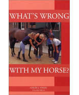 What's Wrong With My Horse? : Colin Vogel :  New Softcover @ZB - $9.99