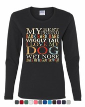 My Best Friend Bark Women's Long Sleeve Tee Dog Pet Lover Tail Paw I lov... - $10.99+