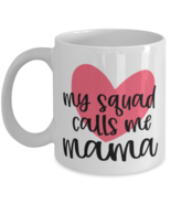 Mother's Day Gift- My Squad Calls Me Mama - 11 oz Coffee Mug -Funny Sweet  - £14.24 GBP