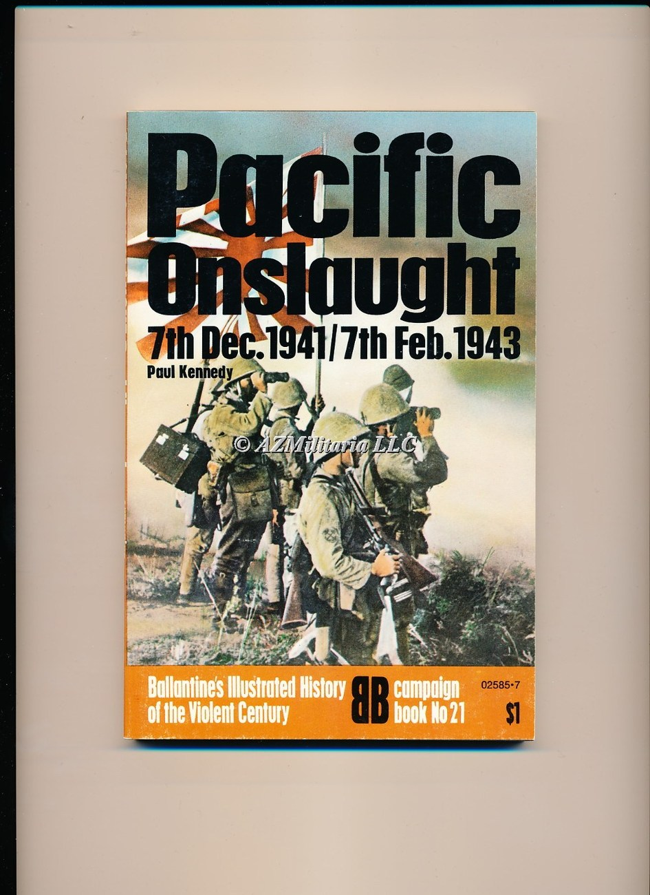 Pacific Onslaught: 7th Dec. 1941/ 7th Feb. 1943 (Campaign Book, No 21)