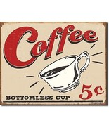 Coffee Bottomless Cup 5 Cents Metal Sign Tin New Vintage Style USA #1178 - $10.29
