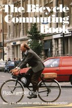 Bicycle Commuting Book: Using the Bicycle for Utility and Transportation... - $2.46