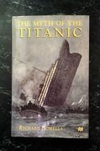 THE MYTH OF THE TITANIC - Richard Howells - 1st US edition, fine w/bindi... - $122.50