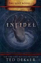 Infidel (The Lost Books, Book 2) (The Books of History Chronicles) Dekke... - $2.92