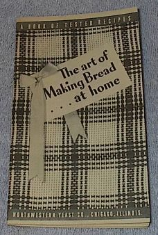 Vintage The Art of Making Bread at Home, Recipe Cookbook 1939