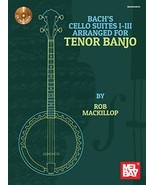Bach's Cello Suites For Tenor Banjo Book/CD Set/GDAE or CGDA Tuning!  - $18.99