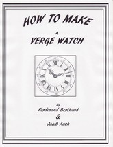 How to Build a Verge Fusee Watch - By Hand From Scratch -  How to Book - $24.99