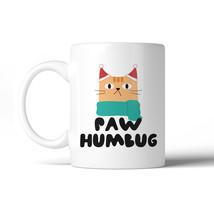 365 Printing Paw Humbug Cute Holiday WHITE Mug X-mas Present - $14.99