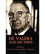 De Valera and His Times O'Carroll, J.P. and Murphy, John A. - $24.88