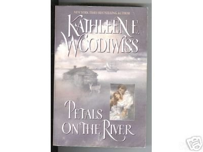 ROMANCE: PETALS ON THE RIVER - KATHLEEN WOODIWISS - SC