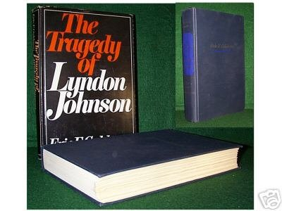TRAGEDY OF LYNDON JOHNSON - Insider's Viewpoint