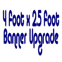 4 Foot x 2.5 Foot Banner Size Upgrade - $17.99
