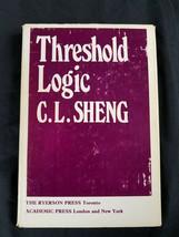 Threshold Logic by C.L. Sheng 1969 1st Ed Hardcover Dust Jacket - $14.69