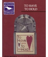 To Have To Hold Heart Twisted Threads Mini Cross Stitch Pattern w/Charm NEW - $7.17