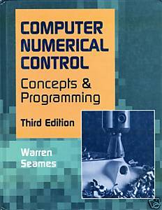 COMPUTER NUMERICAL CONTROL:Concepts& Programming-Seames