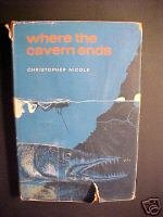 Where the Cavern Ends BY Christopher Nicole (1970) HCDJ
