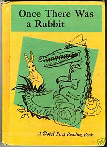 ONCE THERE WAS A RABBIT-Edward DOLCE-1st READER©1961 HC