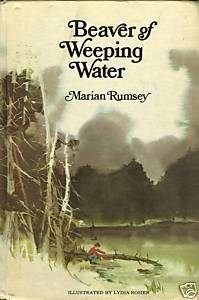 BEAVER OF WEEPING WATER-MARIAN RUMSEY;Young Boy and Problems with a Beaver;1969