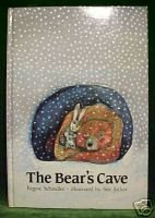 The Bear's Cave:A Mouse & Rabbit & Bear tell TALL TALES during the Winter;1990HC