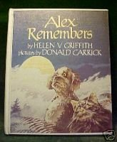 Alex Remembers by Helen V. Griffith;PICTURES BY DONALD CARRICK;HC 1983;1st Editi