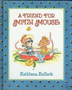 A Friend for Mitzi Mouse-by Kathleen Bullock; Sisters&Friendship;Envy,Mice;hcdj