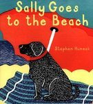 Sally Goes to the Beach:A Black Lab's Holiday Adventure;by Stephen Huneck;2000HC