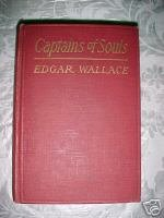 CAPTAINS OF SOULS-EDGAR WALLACE,SMALL,MAYNARD,1ST-1922;DETECTIVE MYSTERY THRILLE