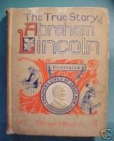 TRUE STORY OF ABRAHAM LINCOLN-ELBRIDGE S. BROOKS, 1896