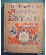 TRUE STORY OF ABRAHAM LINCOLN-ELBRIDGE S. BROOKS, 1896 - $24.97