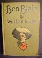 BEN BLAIR:theSTORY OF A PLAINSMAN-WILL LILLIBRIDGE,1907