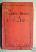 THE MEADOW-BROOK GIRLS IN THE HILLS-JANET ALDRIDGE,1914