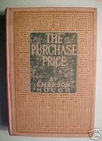 PURCHASE PRICE:CAUSE OF COMPROMISE-EMERSON HOUGH,1910