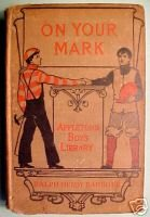 On Your Mark! A Story of College Life and Athletics1912