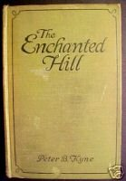 The Enchanted Hill by Peter B Kyne, 1924 WESTERN NOVEL