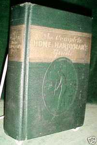 Complete Home Handyman Guide:REPAIRS&IMPROVEMENTS,1948