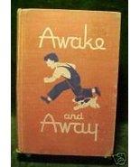 AWAKE AND AWAY,IRWIN (AUTHOR), MILLER/HURFORD(ILL),1947 - $12.97