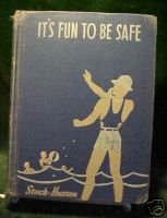 IT'S FUN TO BE SAFE BY HERBERT STACK,1942 SAFETY EDUCAT
