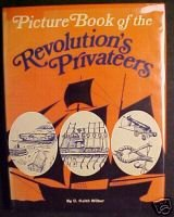 Picture Book of the Revolution's Privateers-C.K.Wilbur